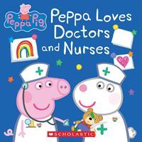 Peppa Pig: Peppa Loves Doctors and Nurses 1338730703 Book Cover