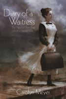 Diary of a Waitress: The Not-So-Glamorous Life of a Harvey Girl 1620916525 Book Cover