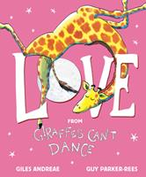 Love from Giraffes Can't Dance 1338666762 Book Cover