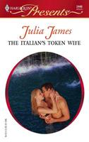 The Italian's Token Wife (Harlequin Presents) 0373124406 Book Cover