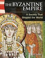 The Byzantine Empire: A Society That Shaped the World (Library Bound) (World History) 1433350017 Book Cover