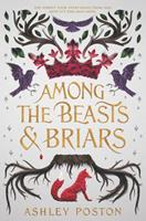 Among the Beasts & Briars 0062847368 Book Cover