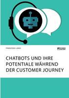 Chatbots und ihre Potentiale whrend der Customer Journey 3964872989 Book Cover