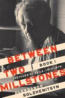 Between Two Millstones, Book 1: Sketches of Exile, 1974-1978 0268105014 Book Cover