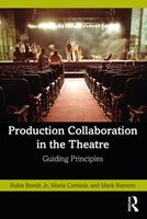 Production Collaboration in the Theatre: Guiding Principles 0367409747 Book Cover