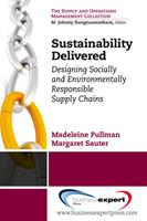 Sustainability Delivered: Designing Socially and Environmentally Responsible Supply Chains 1606493183 Book Cover