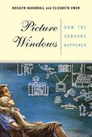 Picture Windows: How the Suburbs Happened 0465070132 Book Cover