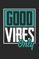 Good Vibes Only: Calendar 2020 Weekly Planner & Organizer (6x9 Inches) with 120 Pages 1704321247 Book Cover