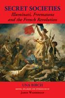 Secret Societies: Illuminati, Freemasons, and the French Revolution 0892541326 Book Cover