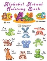 Alphabet Animal Coloring Book: Happy Learning Alphabet Coloring Book. Baby Preschool Activity Book for Kids tracing letters With Lovely Sweet Animals 1654509922 Book Cover