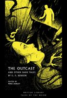 The Outcast: and Other Dark Tales by E F Benson