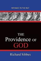 The Providence Of God: Pathways To The Past 1951497392 Book Cover