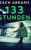 133 Stunden: Gebundene Ausgabe in klarem Druck 1034625217 Book Cover