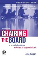 Chairing the Board: A Practical Guide to Activities and Responsibilities 0749443006 Book Cover