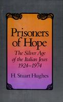 Prisoners of Hope: The Silver Age of the Italian Jews, 1924-1974 0674707273 Book Cover