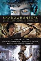 Shadowhunters Short Story Collection: The Bane Chronicles; Tales from the Shadowhunter Academy; Ghosts of the Shadow Market 1534464034 Book Cover