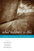 What Wildness Is This: Women Write about the Southwest 0292716303 Book Cover