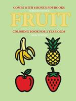 Coloring Books for 2 Year Olds (Fruit) 0244560692 Book Cover