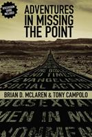 Adventures in Missing the Point: How the Culture-Controlled Church Neutered the Gospel 0310253845 Book Cover