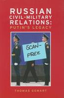 Russian Civil-Military Relations: Putin's Legacy 0870032410 Book Cover