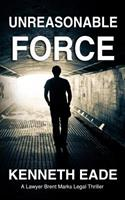 Unreasonable Force 1514870002 Book Cover