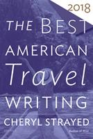 The Best American Travel Writing 2018 1328497690 Book Cover