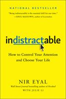 Indistractable: How to Control Your Attention and Choose Your Life 194883653X Book Cover