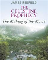 The Celestine Prophecy: The Making of the Movie 1571744584 Book Cover