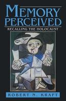 Memory Perceived: Recalling the Holocaust (Psychological Dimensions to War and Peace) 1532052766 Book Cover