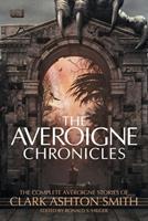The Averoigne Chronicles: The Complete Averoigne Stories of Clark Ashton Smith 099893898X Book Cover