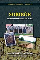 Sobibor: Holocaust Propaganda and Reality 1591482518 Book Cover