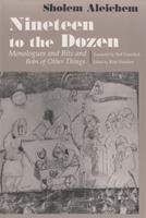 Nineteen to the Dozen: Monologues and Bits and Bobs of Other Things (Judaic Traditions in Literature, Music, & Art (Paperback)) 0815606346 Book Cover