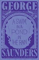 A Swim in a Pond in the Rain : What Reading the Nineteenth-Century Russians Can Teach Us about Stories, Truth, and Transformation