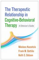 The Therapeutic Relationship in Cognitive-Behavioral Therapy: A Clinician's Guide 1462531288 Book Cover