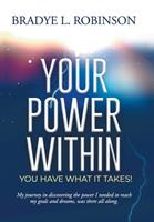 Your Power Within, You Have What It Takes! 1796091502 Book Cover