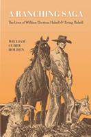 A ranching saga: The lives of William Electious Halsell and Ewing Halsell 1595348255 Book Cover