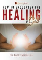 How to Encounter the HEALING of God 0999282360 Book Cover