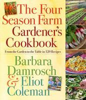 The Four Season Farm Gardener's Cookbook 0761156690 Book Cover