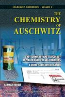 The Chemistry of Auschwitz: The Technology and Toxicology of Zyklon B and the Gas Chambers - A Crime-Scene Investigation 1591482399 Book Cover