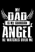 My Dad Is My Guardian Angel He Watches Over Me: 110 Game Sheets - 660 Tic-Tac-Toe Blank Games Soft Cover Book For Kids For Traveling & Summer Vacations Mini Game Clever Kids 110 Lined Pages 6 X 9 In 1 1706551401 Book Cover