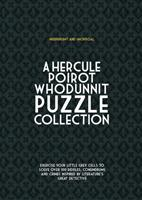 Hercule Poirot Whodunit Puzzles: Exercise Your Little Grey Cells to Solve Over 100 Riddles, Conundrums and Crimes Inspired by Agatha Christie's Great Detective 1780978286 Book Cover