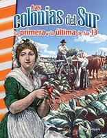Las Colonias del Sur: La Primera Y La Ultima de Las 13 0743913566 Book Cover