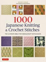 1000 Japanese Knitting and Crochet Stitches : The Ultimate Bible for Needlecraft Enthusiasts