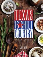 Texas Is Chili Country: A Brief History with Recipes 089672946X Book Cover
