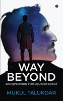 Way Beyond: An Expedition for Equinox Event 1639574085 Book Cover