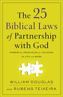 The 25 Biblical Laws of Partnership with God: Powerful Principles for Success in Life and Work 0801094828 Book Cover