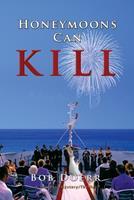 Honey Moon Can Kill 1590953142 Book Cover