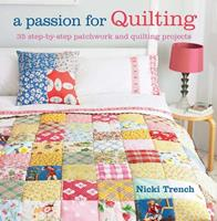 A Passion for Quilting: 35 step-by-step patchwork and quilting projects to stitch 190817031X Book Cover