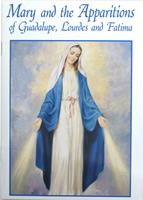 Mary and the Apparitions of Guadalupe, Lourdes, and Fatima (Catholic Classics for Children) 0882711393 Book Cover