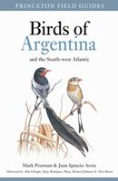 Birds of Argentina and the South-west Atlantic (Princeton Field Guides)